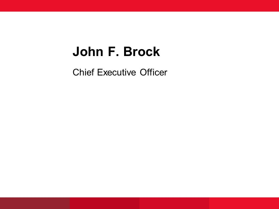 John F. Brock Chief Executive Officer