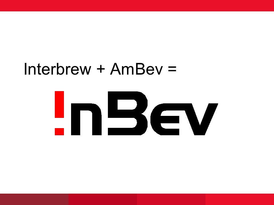 Interbrew + AmBev =