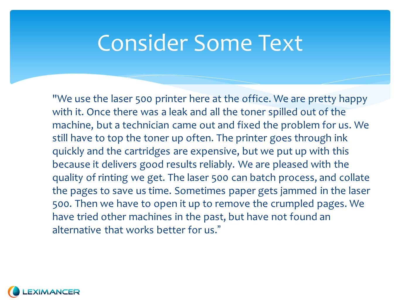 Consider Some Text We use the laser 500 printer here at the office.