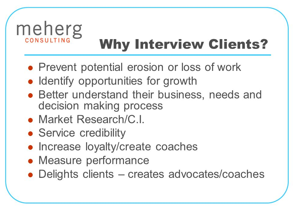 Why Interview Clients.