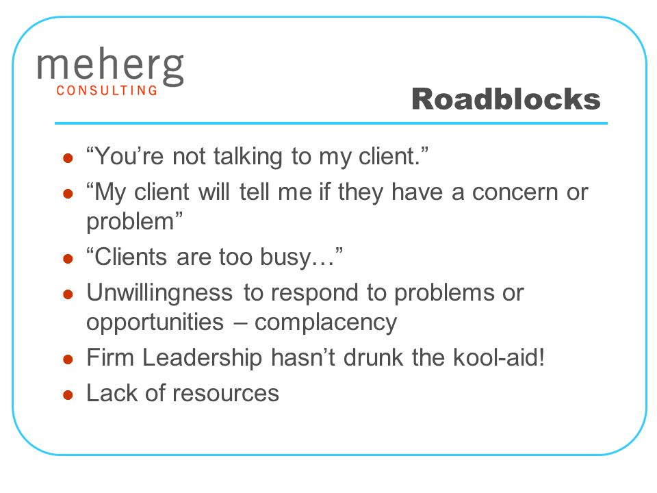 Roadblocks Youre not talking to my client.