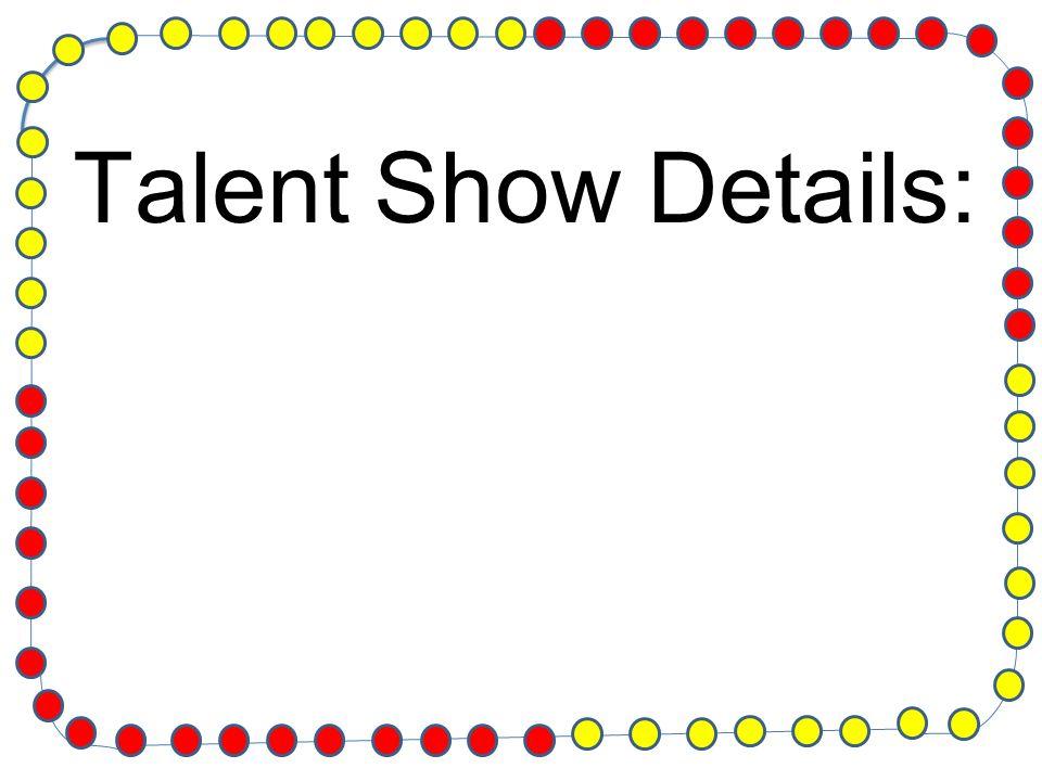 Talent Show Details: