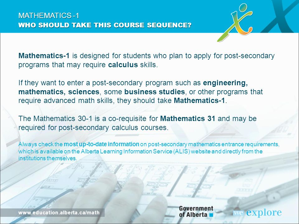 No matter what a student is planning to do after high school, Alberta Education has made sure that they will have the mathematical skills and knowledge that suit them.