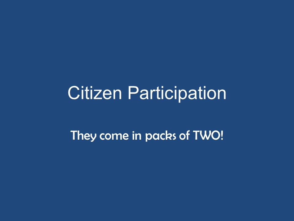 Citizen Participation They come in packs of TWO!