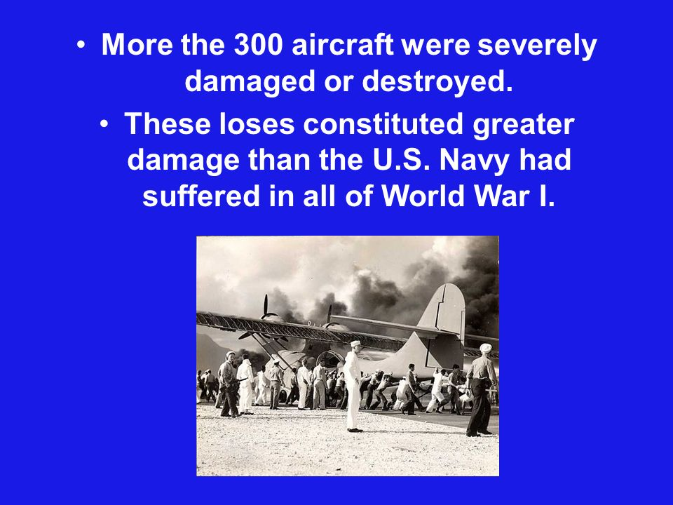 More the 300 aircraft were severely damaged or destroyed.