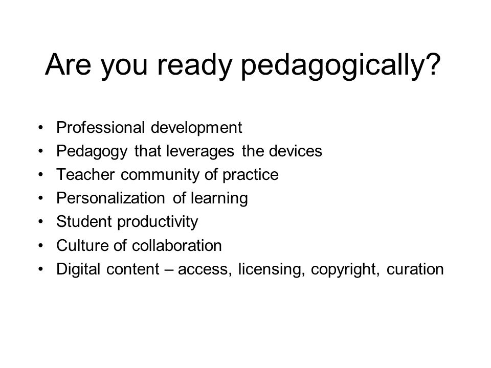 Are you ready pedagogically.