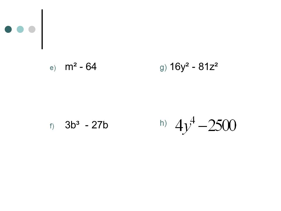 Ex. 2: Apply several different factoring techniques. 1. 6x³ + 30x² - 24x - 120