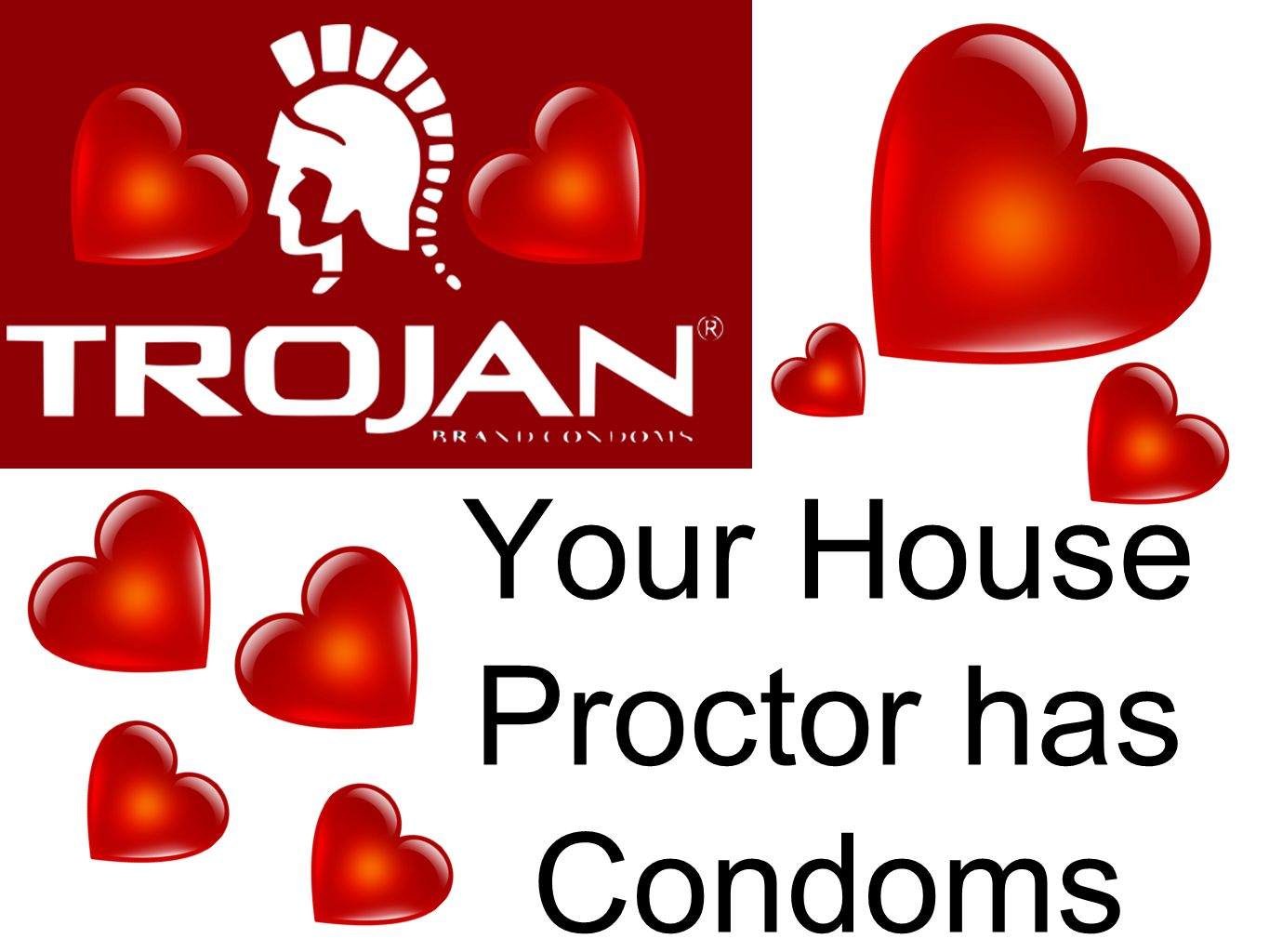 Your House Proctor has Condoms