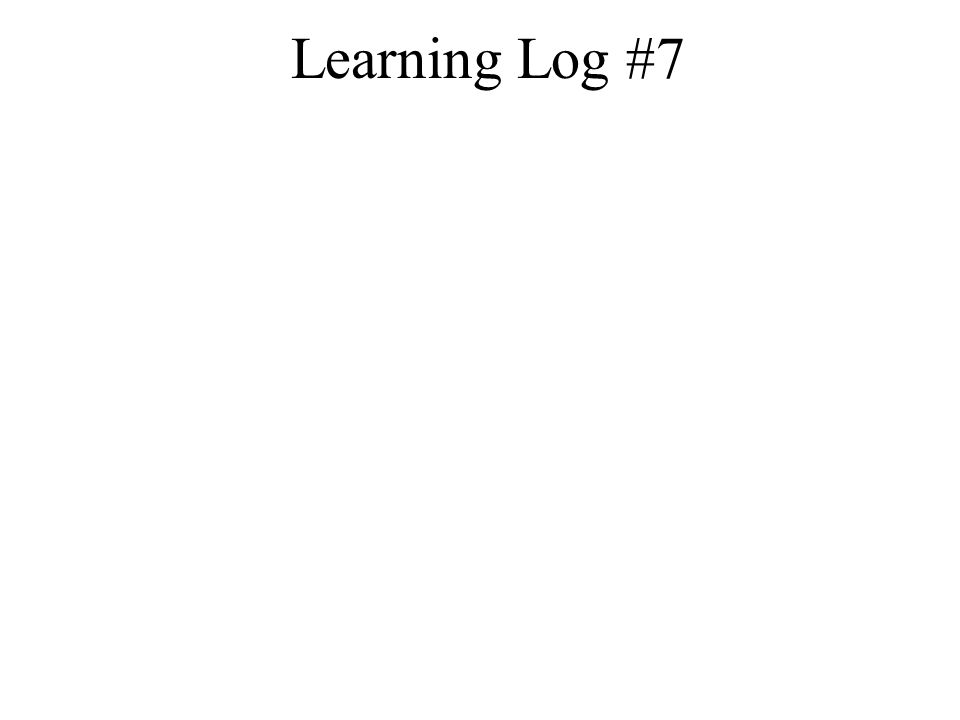 Learning Log #7