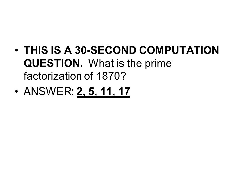 THIS IS A 30-SECOND COMPUTATION QUESTION. What is the prime factorization of 1870.