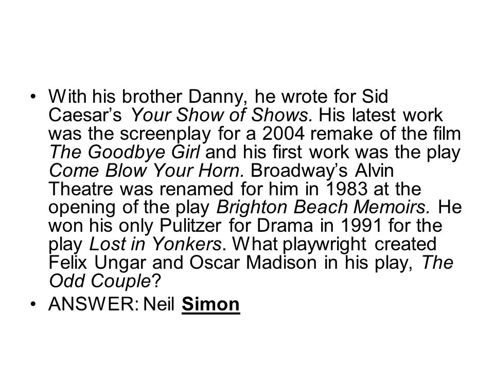 With his brother Danny, he wrote for Sid Caesars Your Show of Shows.
