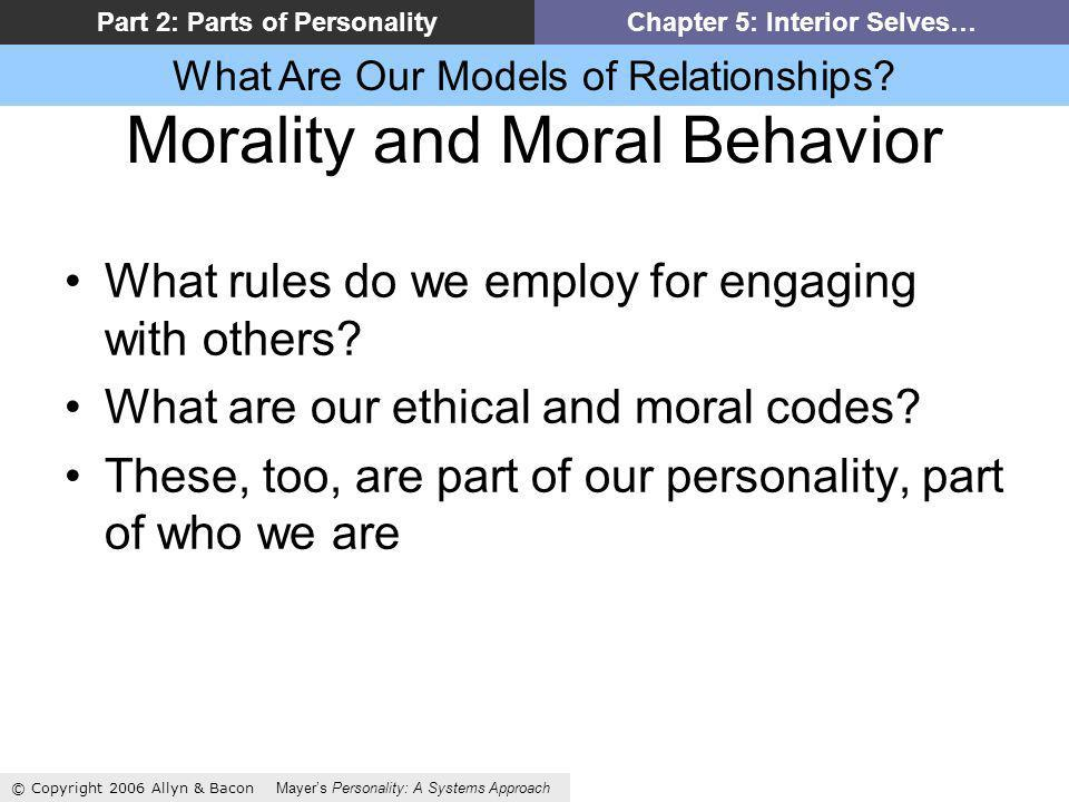 What Are Our Models of Relationships? © Copyright 2006 Allyn & Bacon Mayers Personality: A Systems Approach Part 2: Parts of PersonalityChapter 5: Int