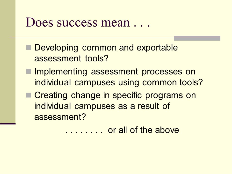 Does success mean...Developing common and exportable assessment tools.