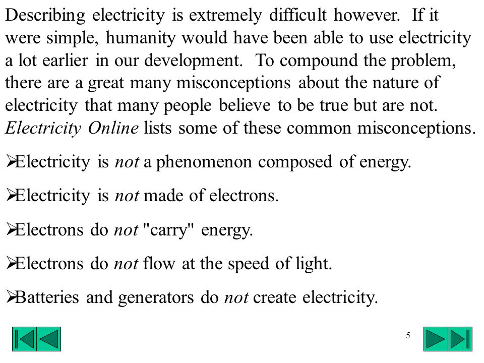6 Now we know what electricity is notso what is it.