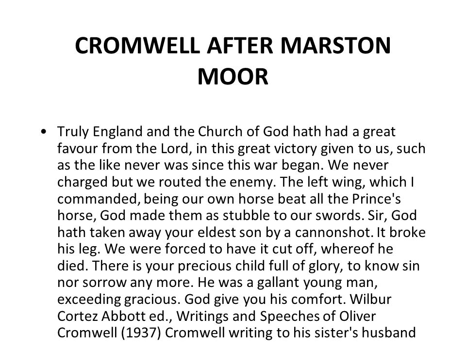 CROMWELL AFTER MARSTON MOOR Truly England and the Church of God hath had a great favour from the Lord, in this great victory given to us, such as the
