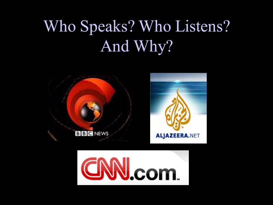 Who Speaks? Who Listens? And Why?