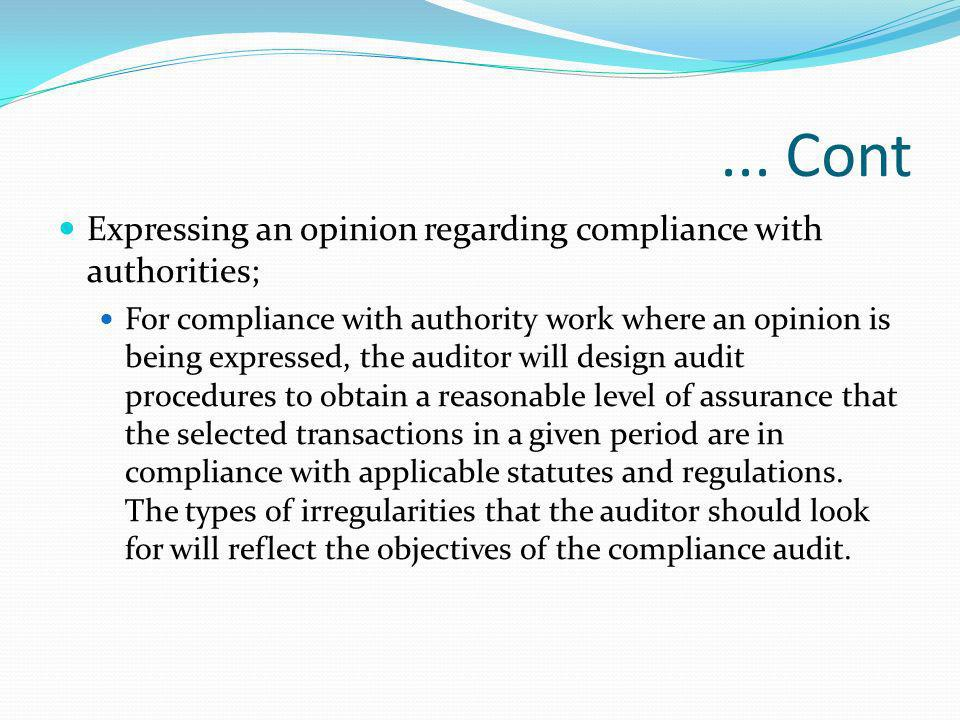 ... Cont Expressing an opinion regarding compliance with authorities; For compliance with authority work where an opinion is being expressed, the audi