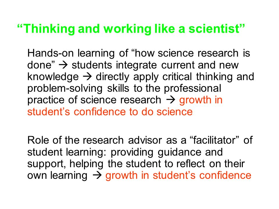 Thinking and working like a scientist Hands-on learning of how science research is done students integrate current and new knowledge directly apply cr