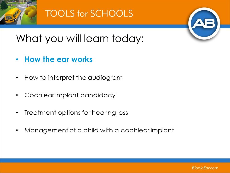 What you will learn today: How the ear works How to interpret the audiogram Cochlear implant candidacy Treatment options for hearing loss Management o