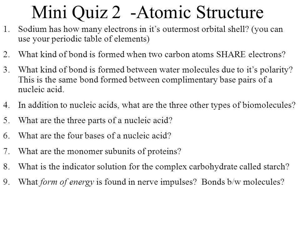 Mini Quiz 2 -Atomic Structure 1.Sodium has how many electrons in its outermost orbital shell.
