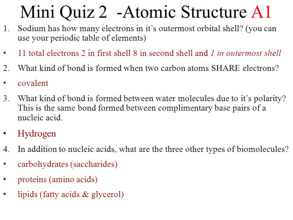 Mini Quiz 2 -Atomic Structure A1 1.Sodium has how many electrons in its outermost orbital shell? (you can use your periodic table of elements) 11 tota