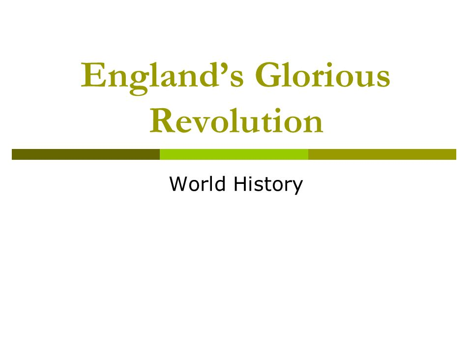 Englands Glorious Revolution World History