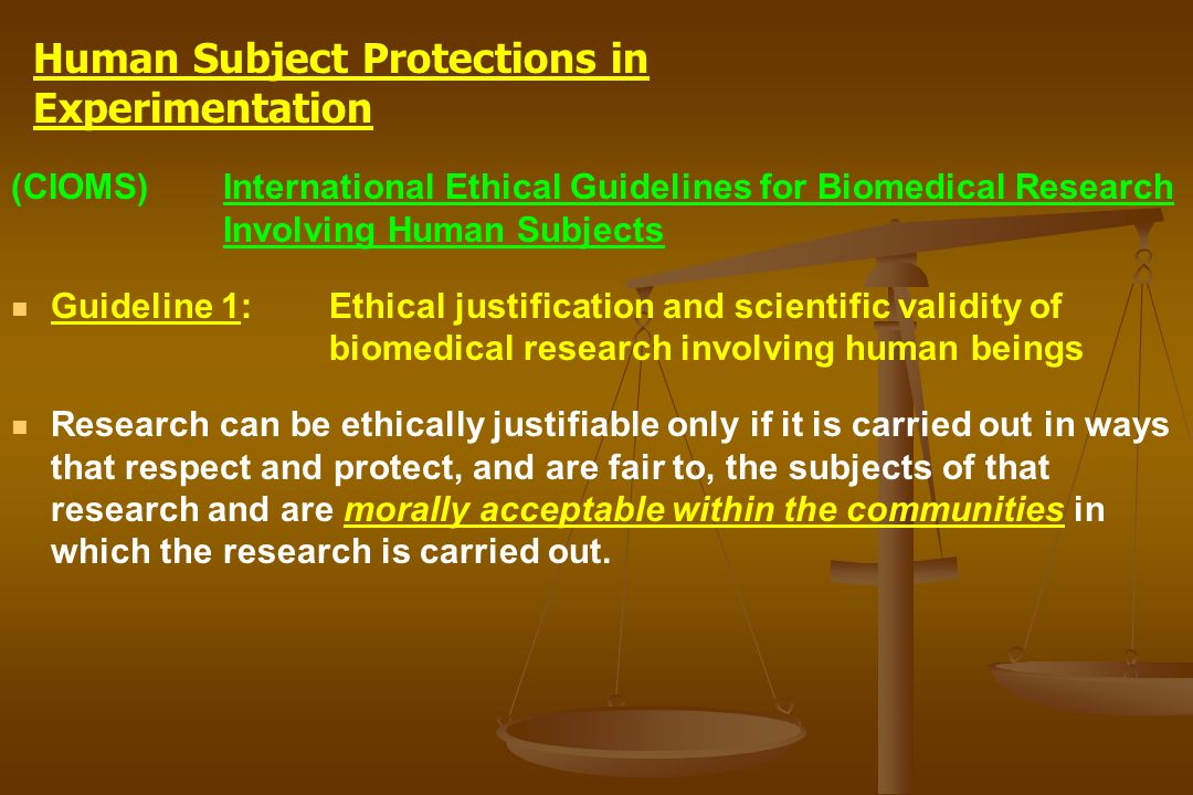 (CIOMS)International Ethical Guidelines for Biomedical Research Involving Human Subjects Guideline 1: Ethical justification and scientific validity of