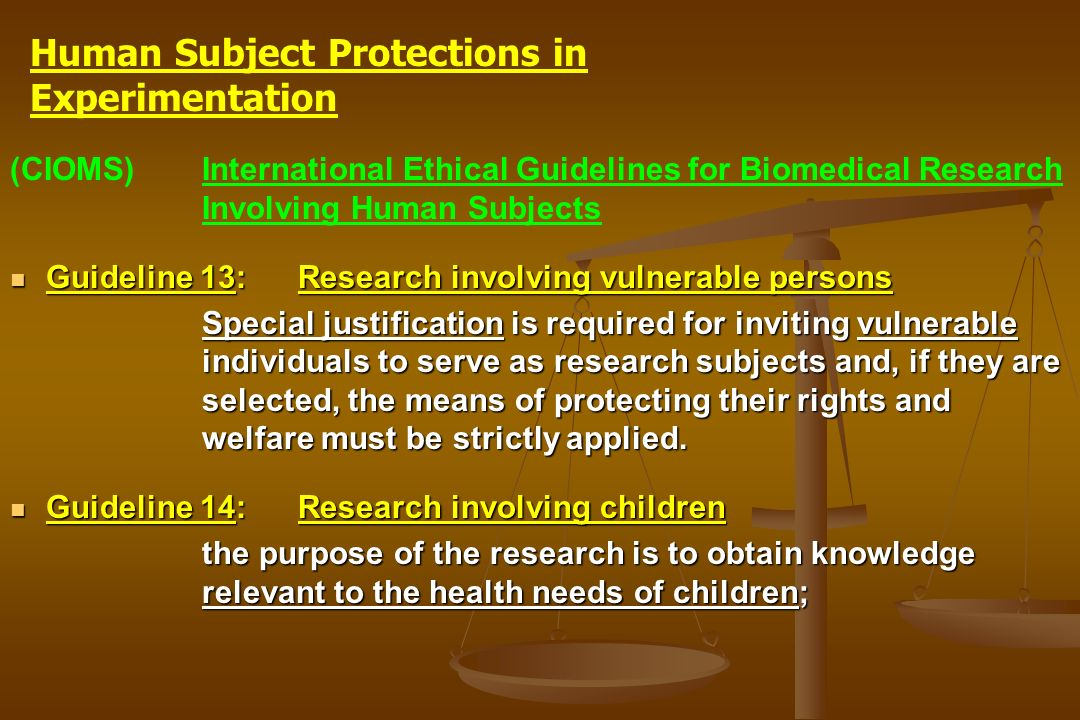 (CIOMS)International Ethical Guidelines for Biomedical Research Involving Human Subjects Guideline 13: Research involving vulnerable persons Guideline