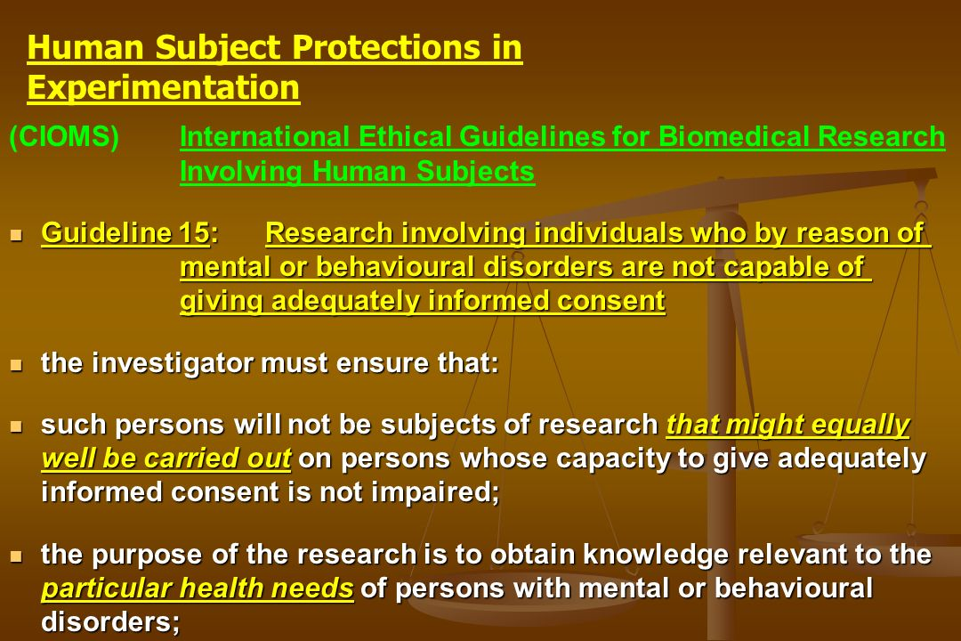 (CIOMS)International Ethical Guidelines for Biomedical Research Involving Human Subjects Guideline 15: Research involving individuals who by reason of