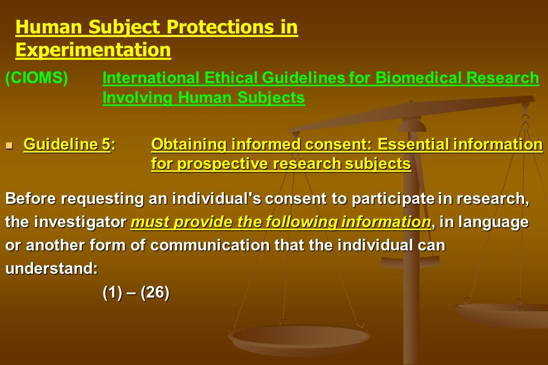 (CIOMS)International Ethical Guidelines for Biomedical Research Involving Human Subjects Guideline 5: Obtaining informed consent: Essential informatio