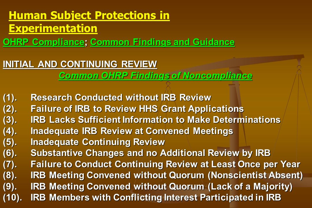OHRP Compliance; Common Findings and Guidance INITIAL AND CONTINUING REVIEW Common OHRP Findings of Noncompliance (1).Research Conducted without IRB R