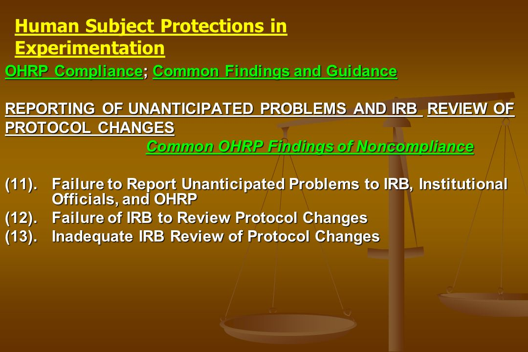 OHRP Compliance; Common Findings and Guidance REPORTING OF UNANTICIPATED PROBLEMS AND IRB REVIEW OF PROTOCOL CHANGES Common OHRP Findings of Noncompli