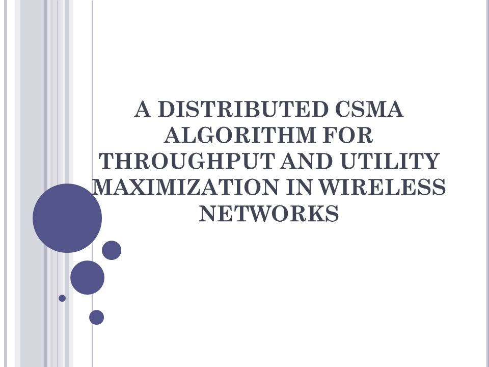 A DISTRIBUTED CSMA ALGORITHM FOR THROUGHPUT AND UTILITY MAXIMIZATION IN WIRELESS NETWORKS