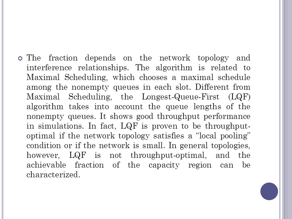 The fraction depends on the network topology and interference relationships.