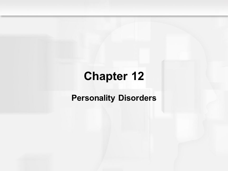 Chapter 12 Personality Disorders