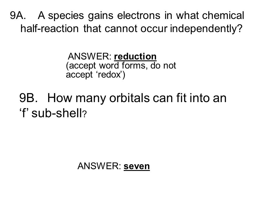9A.A species gains electrons in what chemical half-reaction that cannot occur independently.
