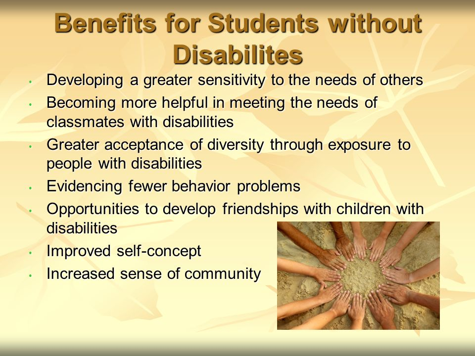 Benefits for Teachers A Change Model A Change Model Inclusive practices benefited: Inclusive practices benefited: All students.
