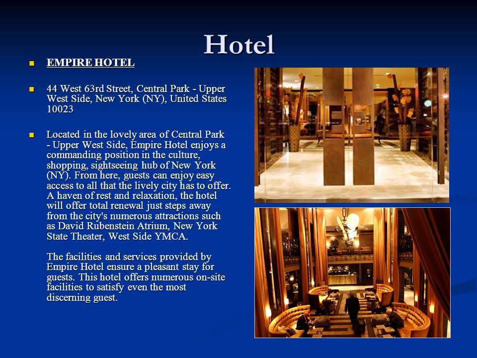 Hotel EMPIRE HOTEL EMPIRE HOTEL 44 West 63rd Street, Central Park - Upper West Side, New York (NY), United States 10023 44 West 63rd Street, Central P