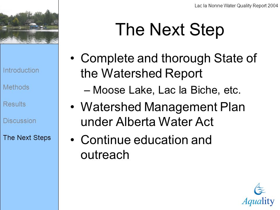 The Next Step Complete and thorough State of the Watershed Report –Moose Lake, Lac la Biche, etc. Watershed Management Plan under Alberta Water Act Co
