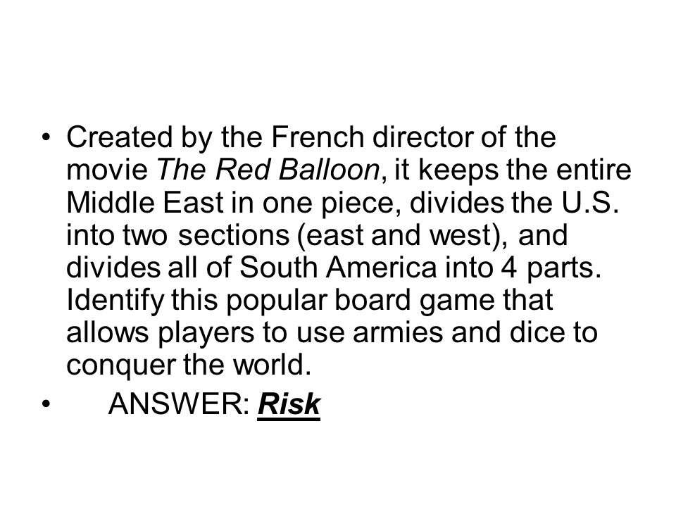 Created by the French director of the movie The Red Balloon, it keeps the entire Middle East in one piece, divides the U.S.