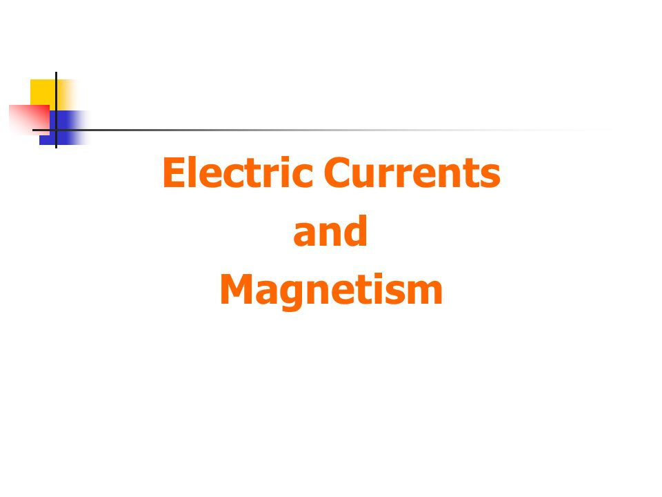 Electric Currents and Magnetism