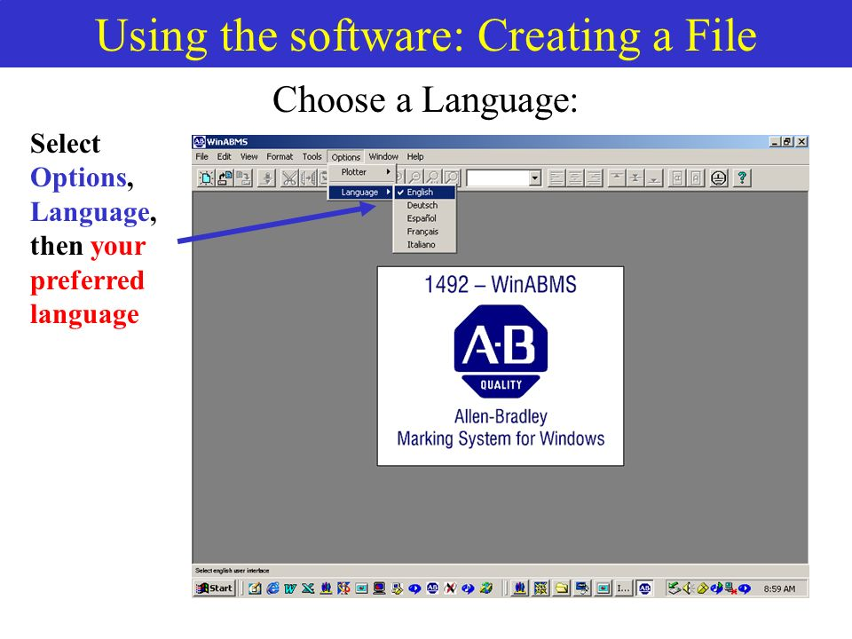 Using the software: Creating a File Choose a Language: Select Options, Language, then your preferred language