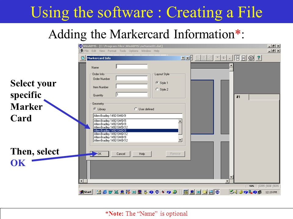 Using the software : Creating a File Adding the Markercard Information*: Select your specific Marker Card *Note: The Name is optional Then, select OK