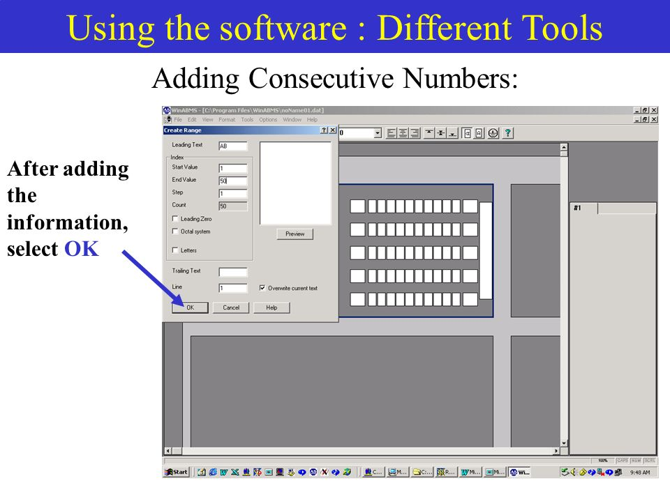 Using the software : Different Tools Adding Consecutive Numbers: After adding the information, select OK