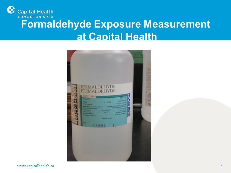 www.capitalhealth.ca 12 Formaldehyde- Potential Exposure Incidents
