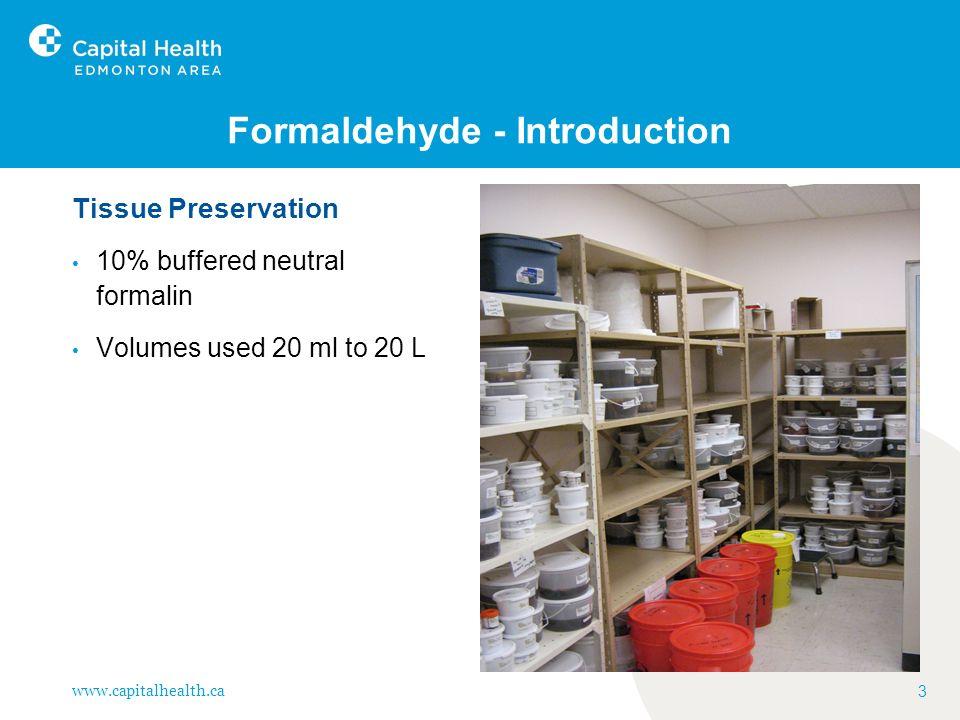 www.capitalhealth.ca 4 Formaldehyde-Introduction Tissue Preservation - Pathology
