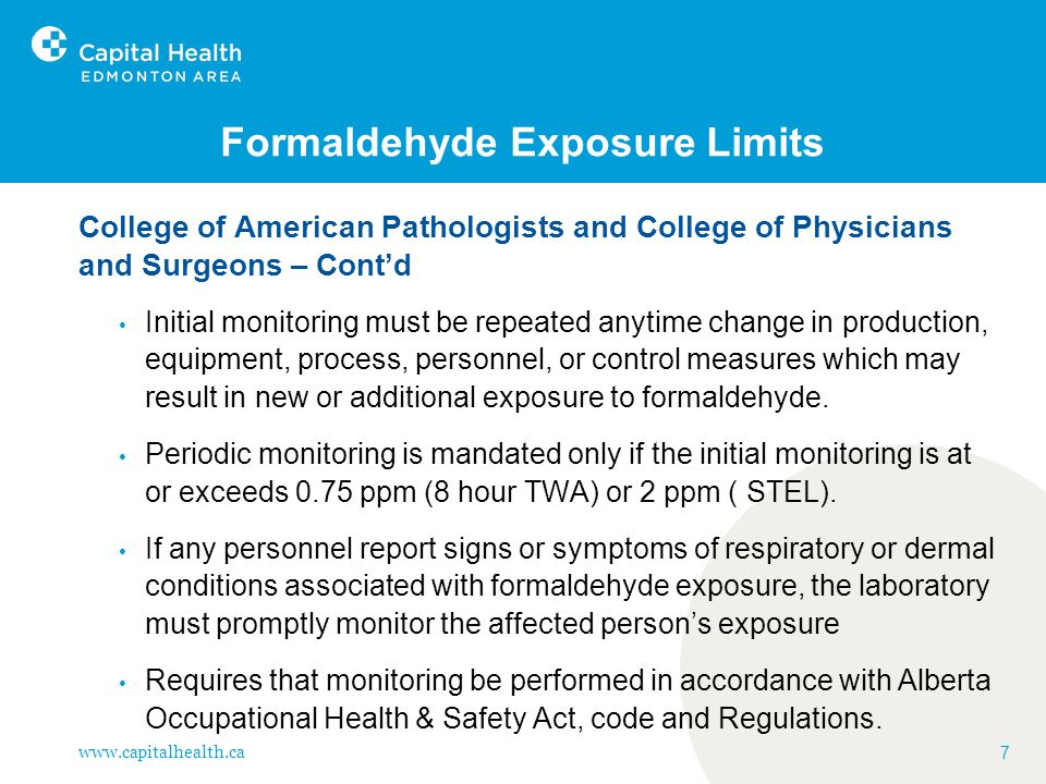 www.capitalhealth.ca 28 Formaldehyde Interscan Approval Conditions: Specific to Capital Health facilities Normal calibration is done at least quarterly when performing according to specifications within 35-65% RH.