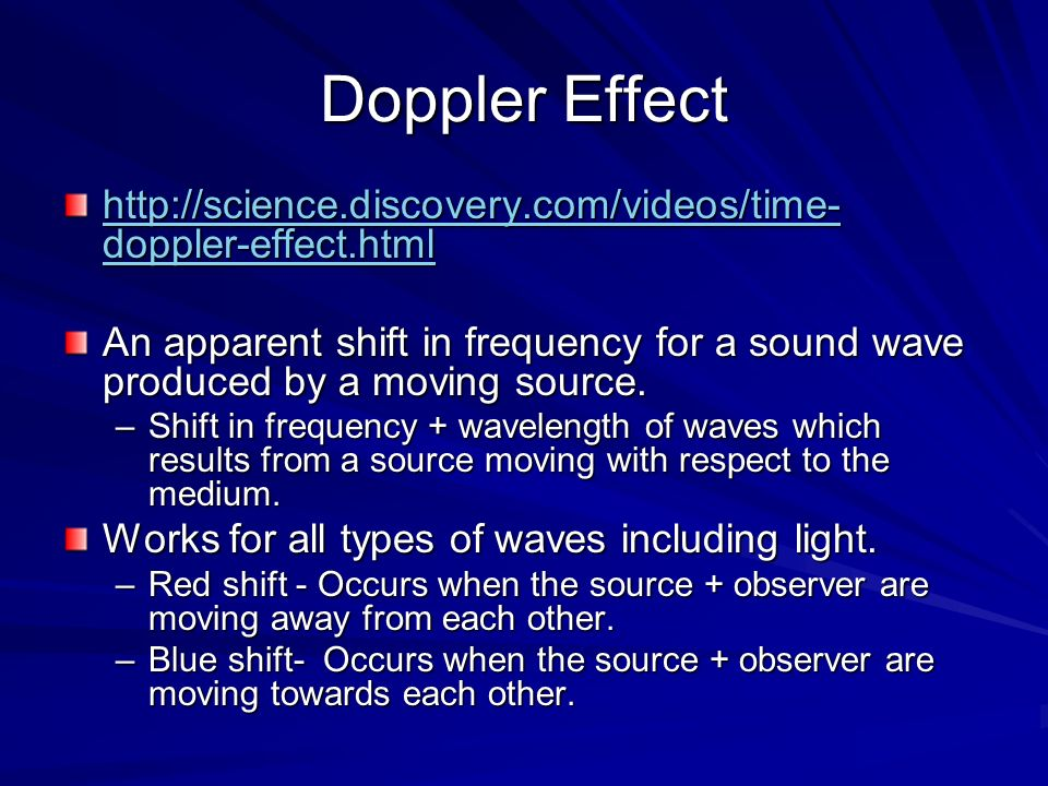Doppler Effect http://science.discovery.com/videos/time- doppler-effect.html http://science.discovery.com/videos/time- doppler-effect.html An apparent