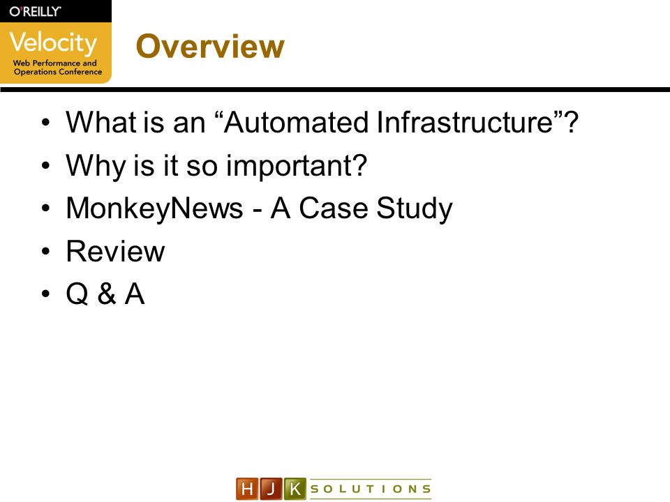 Overview What is an Automated Infrastructure. Why is it so important.