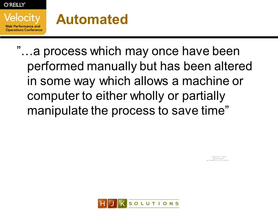 Automated …a process which may once have been performed manually but has been altered in some way which allows a machine or computer to either wholly or partially manipulate the process to save time